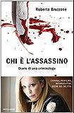 Chi è l'assassino: Diario di una criminologa (Arcobaleno) (Italian Edition)
