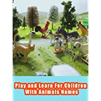 Play and Learn For Children With Animals Names