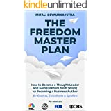 The Freedom Master Plan: How to Become a Thought Leader and Gain Freedom from Selling by Becoming a Business Author