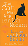 The Cat Who Ate Danish Modern (The Cat Who… Mysteries, Book 2): A captivating feline mystery for cat lovers everywhere…