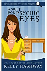 A Sight for Psychic Eyes (Piper Ashwell Psychic P.I. Book 0) Kindle Edition