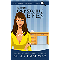 A Sight for Psychic Eyes (Piper Ashwell Psychic P.I. Book 0) (English Edition)