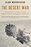 The Desert War: The Classic Trilogy on the North African Campaign 1940-43