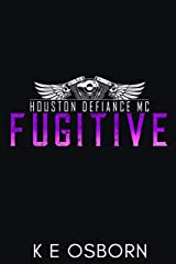 Fugitive (The Houston Defiance MC Series Book 3) Kindle Edition