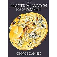 The Practical Watch Escapement