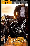 My Life as a Rock Album: A Second Chance, Antihero Romance (my life as an album Book 3)