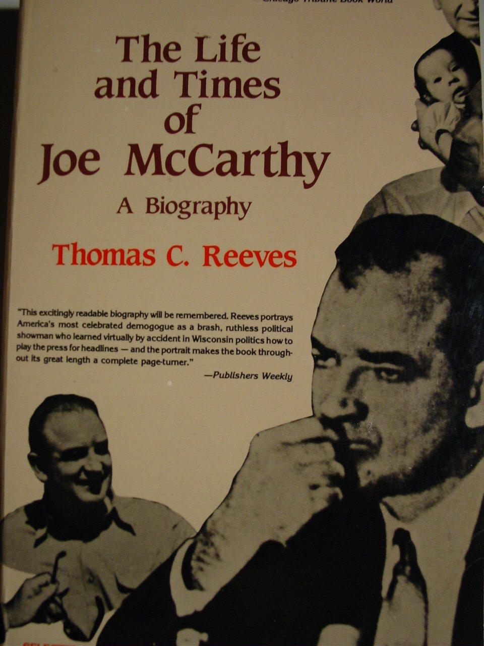 The Life and Times of Joe McCarthy: A Biography: Thomas liC. Reeves:  9780812823370: Amazon.com: Books