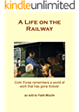 A Life on the Railway: Colin Forse remembers a world of work that has gone forever