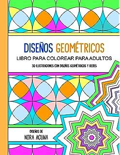 Disenos Geometricos: Libro Para Colorear Para Adultos (Spanish Edition)
