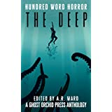 The Deep: An Anthology of Dark Microfiction (Hundred Word Horror)