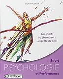 Sport - Psychologie et performance - Du sportif au champion : la quête de soi