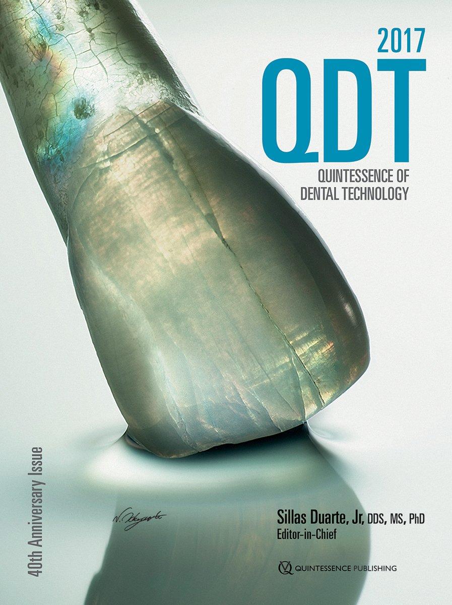 Quintessence Of Dental Technology 2017  Qdt Quintessence Of Dental Technology
