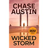 Wicked Storm: A Sam Wick Explosive Thriller (Sam Wick Universe Book 2)