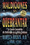 Maldiciones Sin Quebrantar: La Fuente Escondida de Problemas En La Vida Cristiana (Spanish Language Edition, Unbroken Curses (Spanish))