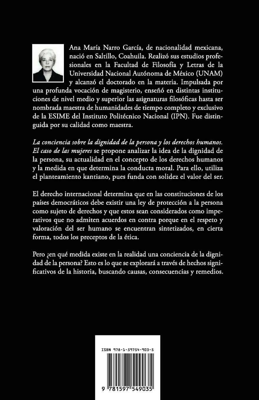 La Conciencia Sobre La Dignidad de La Persona y Los Derechos Humanos. El Caso de Las Mujeres: Amazon.es: Ana Maria Narro Garcia: Libros
