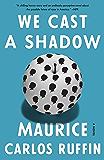 We Cast a Shadow: A Novel