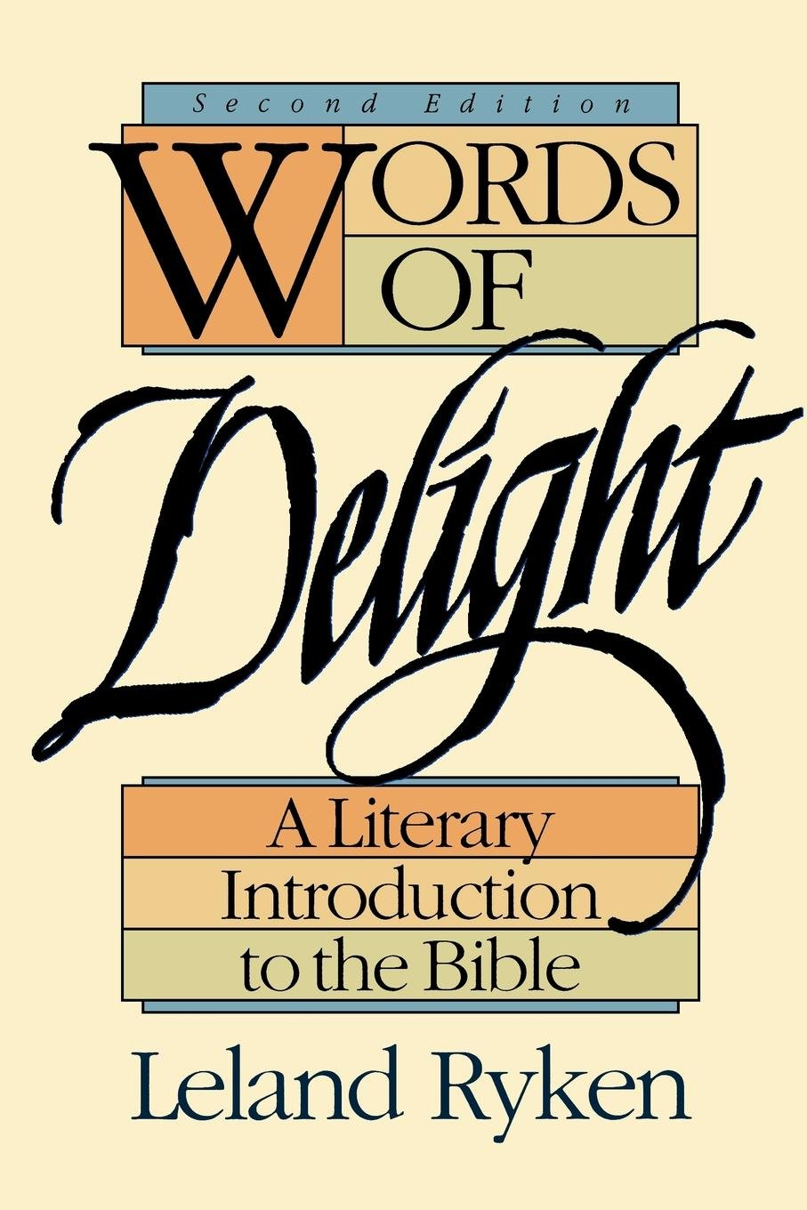 Words of Delight: A Literary Introduction to the Bible: Leland Ryken:  9780801077692: Amazon.com: Books