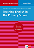 Uni-Wissen Teaching English in the Primary School: Optimize your exam preparation Anglistik/Amerikanistik (English Edition)