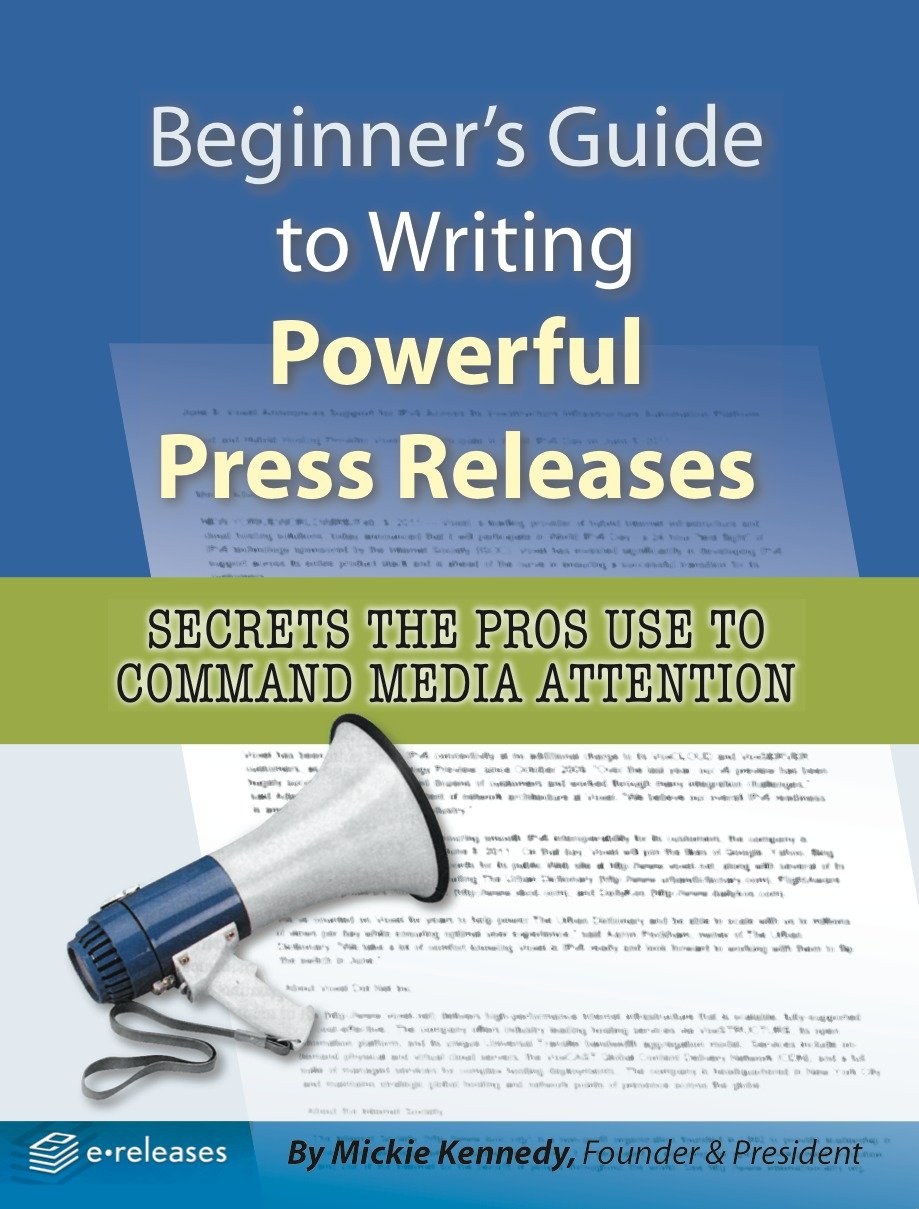 Download Beginner's Guide to Writing Powerful Press Releases (Secrets the Pros Use to Command Media Attention) pdf epub