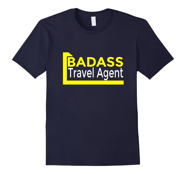 Badass Travel Agent T-Shirt-TD