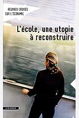 Revue Regards croisés sur l'économie numéro 12 L'école, une utopie à reconstruire (Regards croises sur l'économie) (French Edition) Paperback