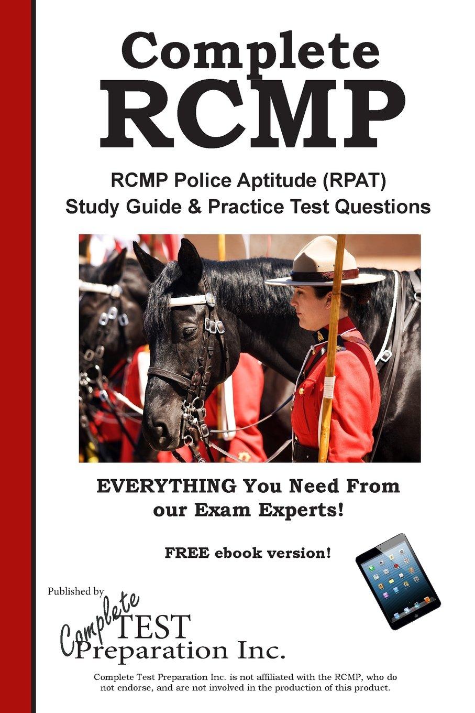 complete rcmp rcmp police aptitude rpat study guide practice rh amazon ca Canadian Police Meme Australian Police