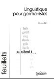 Linguistique pour germanistes: Une tentative de médiation entre la tradition française et la tradition allemande de l'étude de la langue allemande