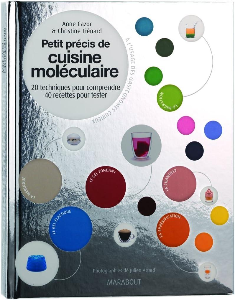 Livre Petit Precis De Cuisine Moleculaire De Anne Cazor Et