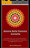 Amore della Fiamma Gemella: Come Riunirti con La Tua Altra Metà Attraverso la Meditazione, la Telepatia e la Legge dell'Attrazione