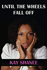 Until the Wheels Fall Off Kindle Edition