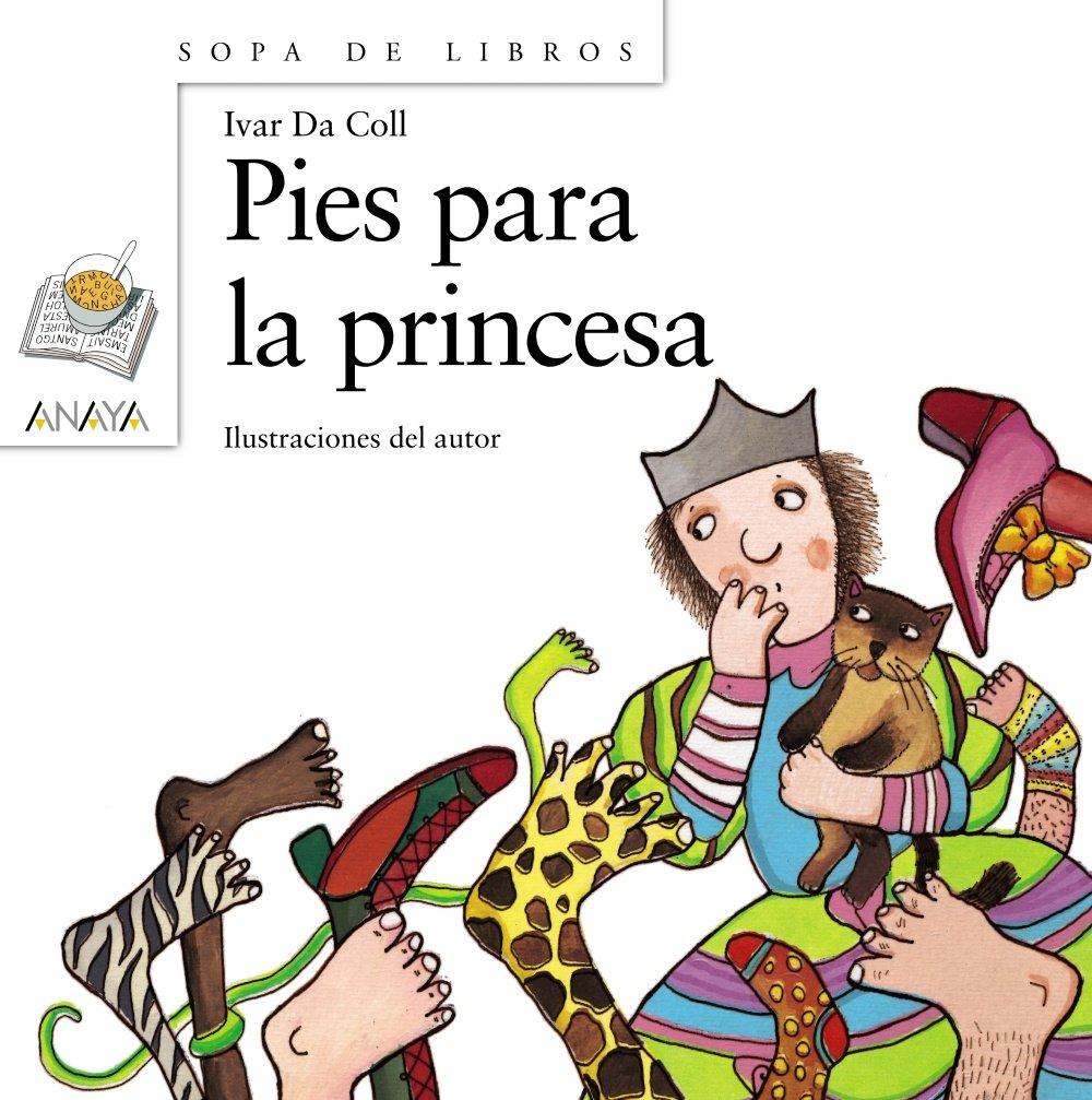 Pies para la princesa Literatura Infantil 6-11 Años - Sopa De Libros: Amazon.es: Ivar Da Coll: Libros