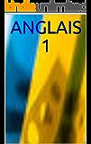 ANGLAIS 1 (French Edition)