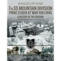 7th SS Mountain Division Prinz Eugen At War 1941–1945: A History of the Division (Images of War)