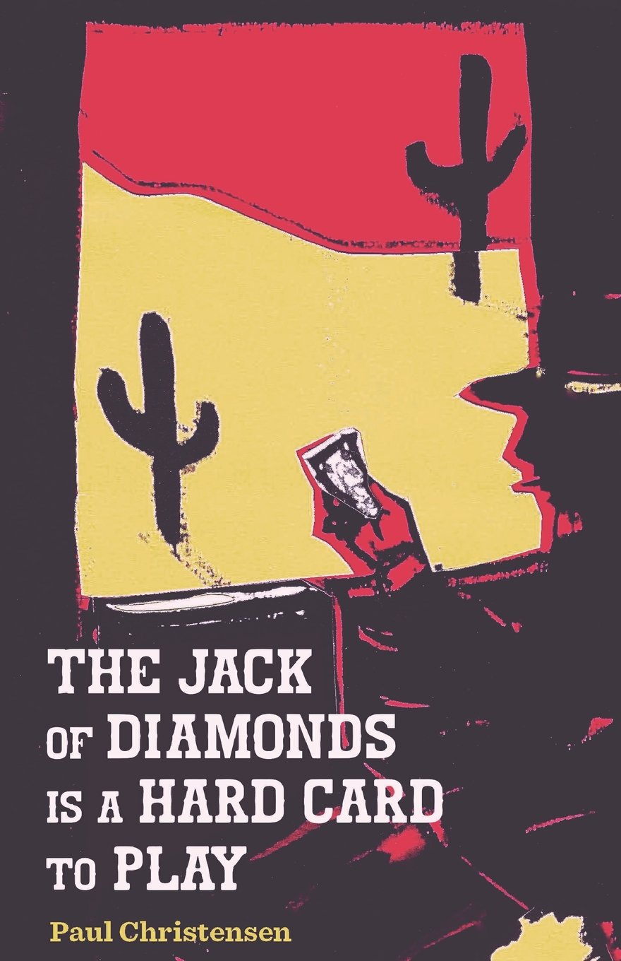 The Jack Of Diamonds Is A Hard Card To Play: Paul Christensen:  9781942956112: Amazon: Books