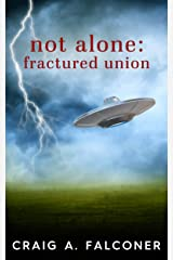 Not Alone: Fractured Union Kindle Edition
