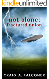 Not Alone: Fractured Union