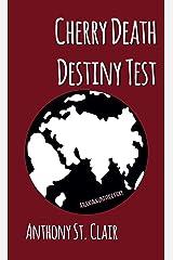 Cherry Death Destiny Test: A Rucksack Universe Story Kindle Edition