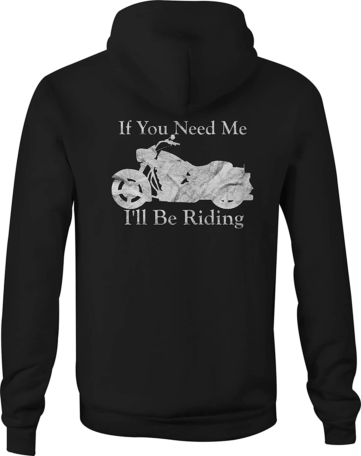 Motorcycle Zip Up Hoodie If You Need Me Ill be Riding Cruiser