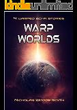Warp Worlds: 4 warped sci-fi stories (Warpmancer Universe Book 1)