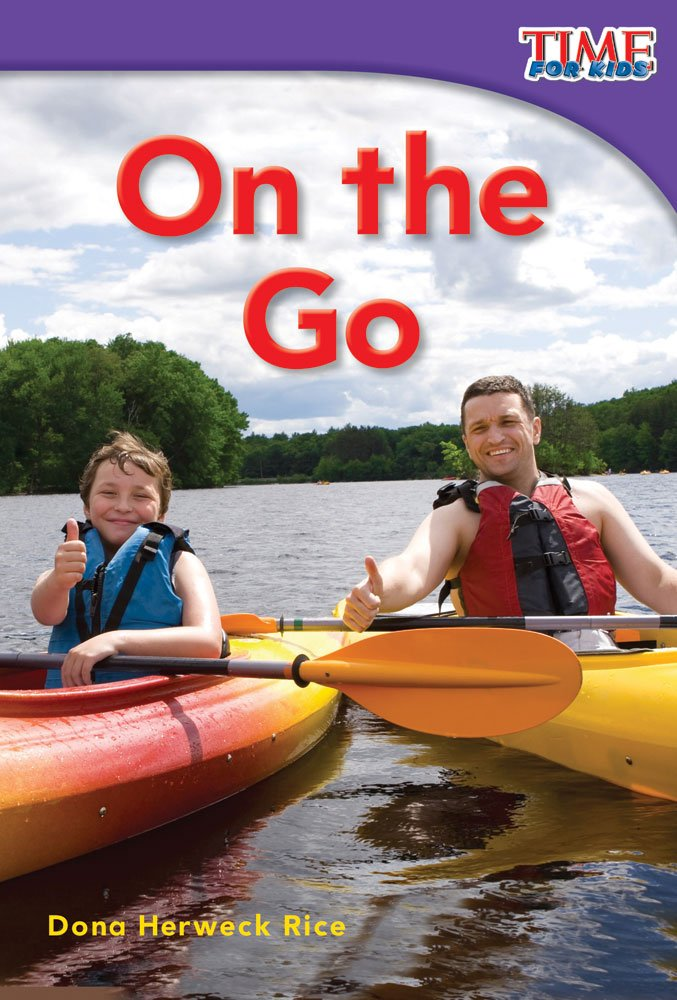 On the Go (library bound) (TIME FOR KIDS® Nonfiction Readers) Hardcover – June 15, 2013 Teacher Created Materials 1480710105 Transportation. Nonfiction / Education