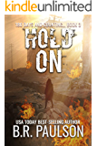 Hold On: A pandemic apocalyptic survival thriller (180 Days and Counting... series Book 3)