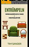 Entrümpeln: Minimalismus im Haus + Minimalismus (Bundle) (Entrümpeln, Minimalismus im Haus, Minimalismus)