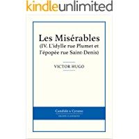 Les Misérables IV - L'idylle rue Plumet et l'épopée rue Saint-Denis (French Edition)