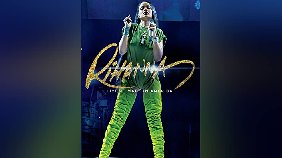 Rihanna: Live at Made in America