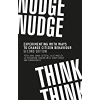 Nudge, nudge, think, think: Experimenting with ways to change citizen behaviour, second edition