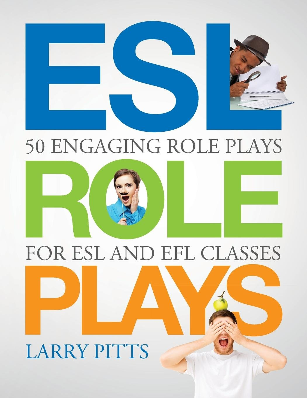 Amazon.com: ESL Role Plays: 50 Engaging Role Plays for ESL and EFL Classes  (9781942116073): Larry Pitts: Books