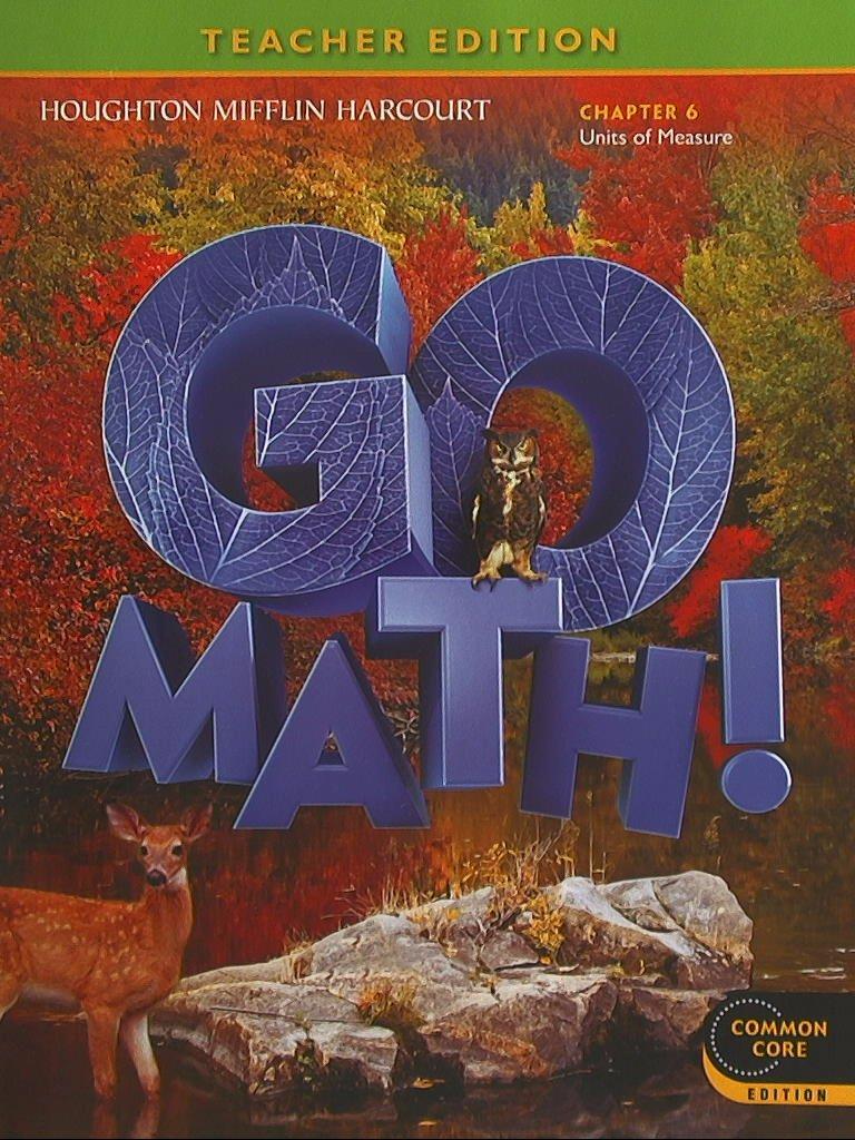 GO MATH! Grade 6 Chapter 6 Units of Measure, Teacher Edition, Common Core Edition, 9780547591650, 0547591659 pdf