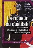 La rigueur du qualitatif : Les contraintes empiriques de l'interprétation socio-anthropologique