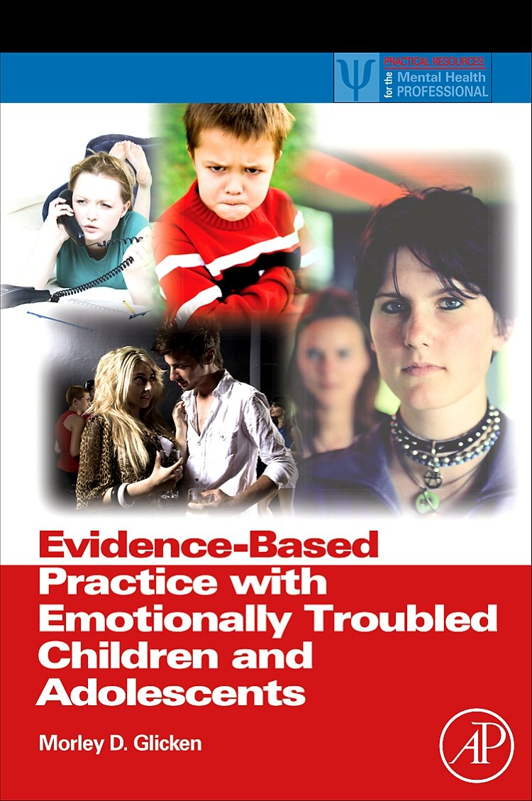 Read Online Evidence-Based Practice with Emotionally Troubled Children and Adolescents (Practical Resources for the Mental Health Professional) pdf