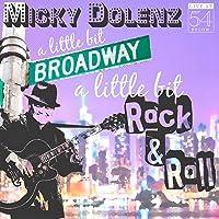 Little Bit Broadway A Little Bit Rock & Roll